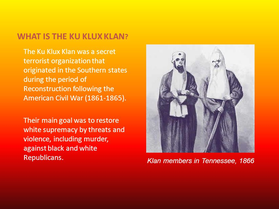 WHAT IS THE KU KLUX KLAN