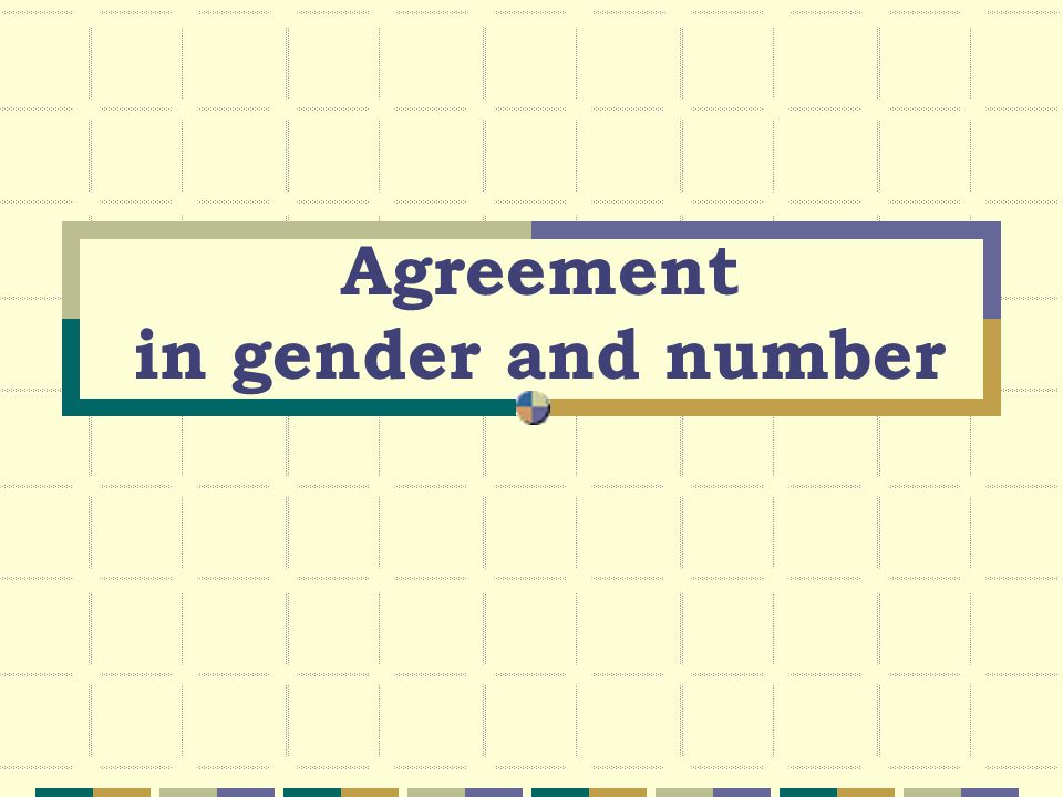 Agreement in gender and number