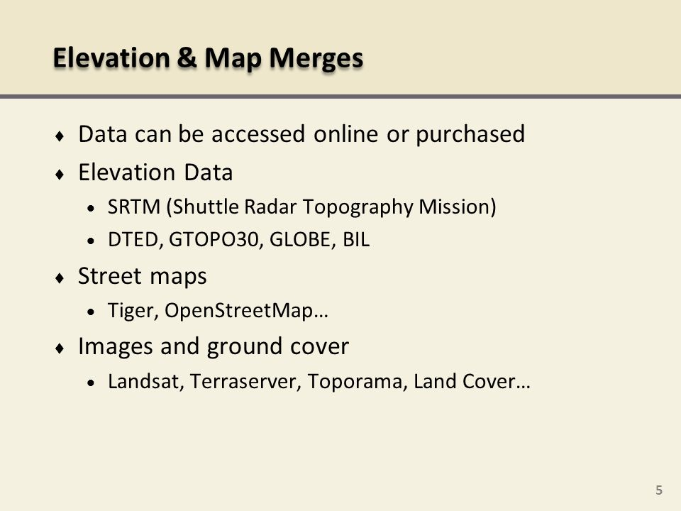 Elevation & Map Merges Data can be accessed online or purchased