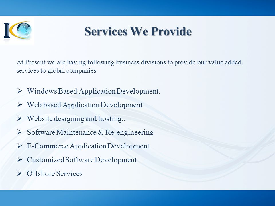Services We Provide Windows Based Application Development.