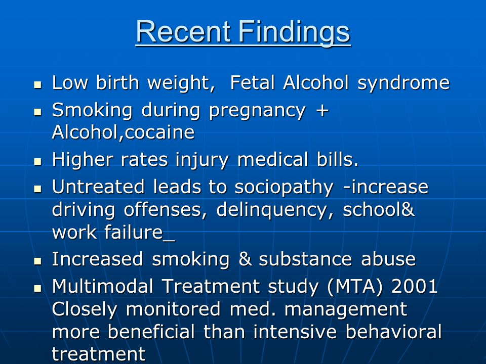 Recent Findings Low birth weight, Fetal Alcohol syndrome
