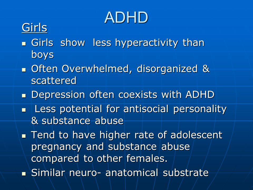 ADHD Girls Girls show less hyperactivity than boys