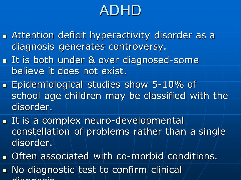 ADHD Attention deficit hyperactivity disorder as a diagnosis generates controversy.