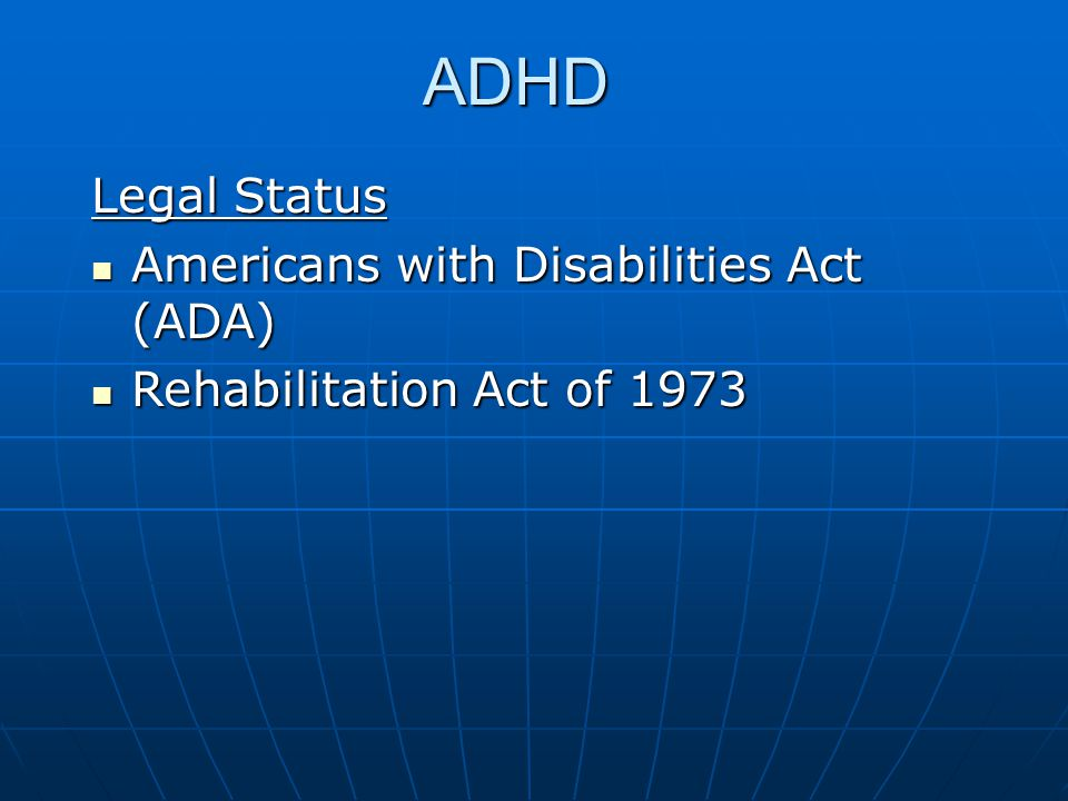 ADHD Legal Status Americans with Disabilities Act (ADA)
