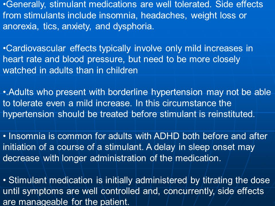 Generally, stimulant medications are well tolerated