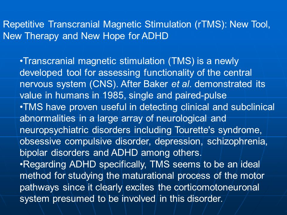 Repetitive Transcranial Magnetic Stimulation (rTMS): New Tool, New Therapy and New Hope for ADHD
