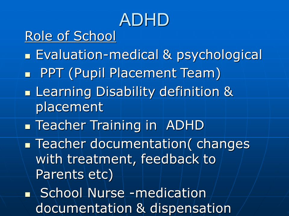 ADHD Role of School Evaluation-medical & psychological