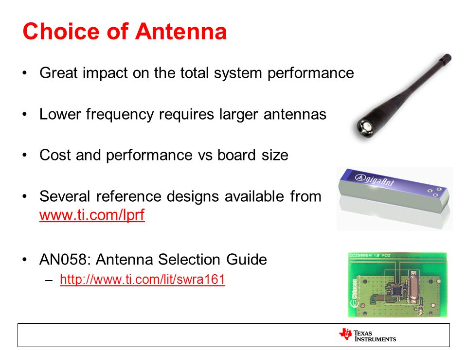 Choice of Antenna Great impact on the total system performance
