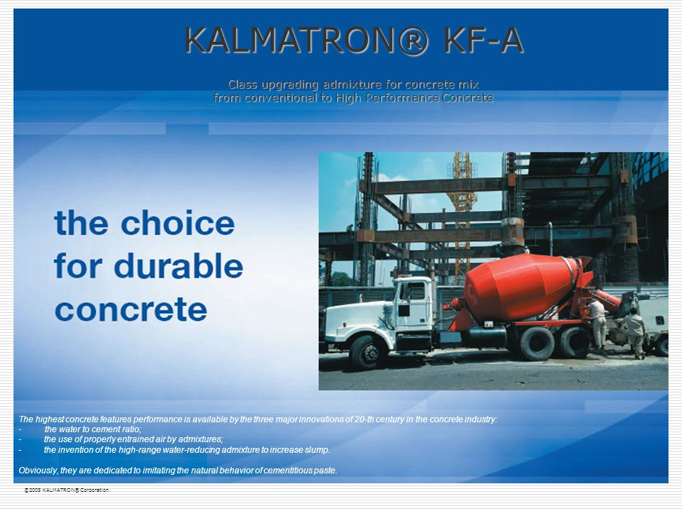 KALMATRON® KF-A Class upgrading admixture for concrete mix from conventional to High Performance Concrete