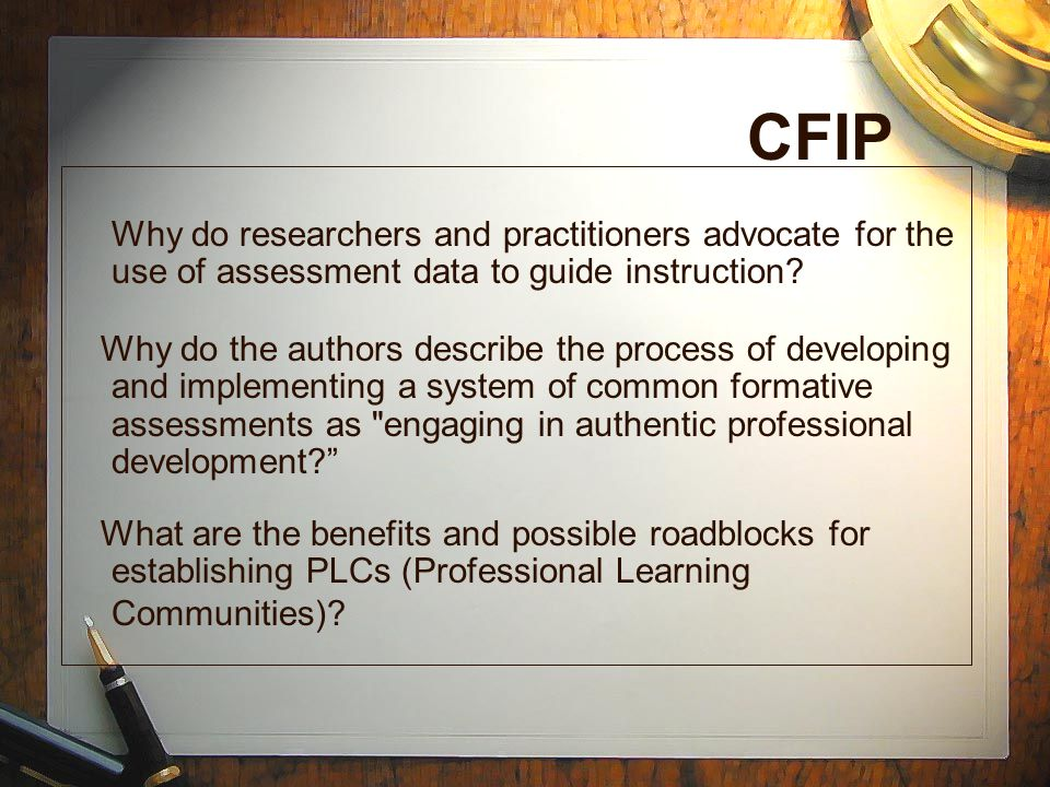 CFIP Why do researchers and practitioners advocate for the use of assessment data to guide instruction