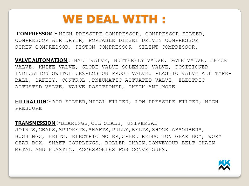 WE DEAL WITH : COMPRESSOR :- HIGH PRESSURE COMPRESSOR, COMPRESSOR FILTER, COMPRESSOR AIR DRYER, PORTABLE DIESEL DRIVEN COMPRESSOR.
