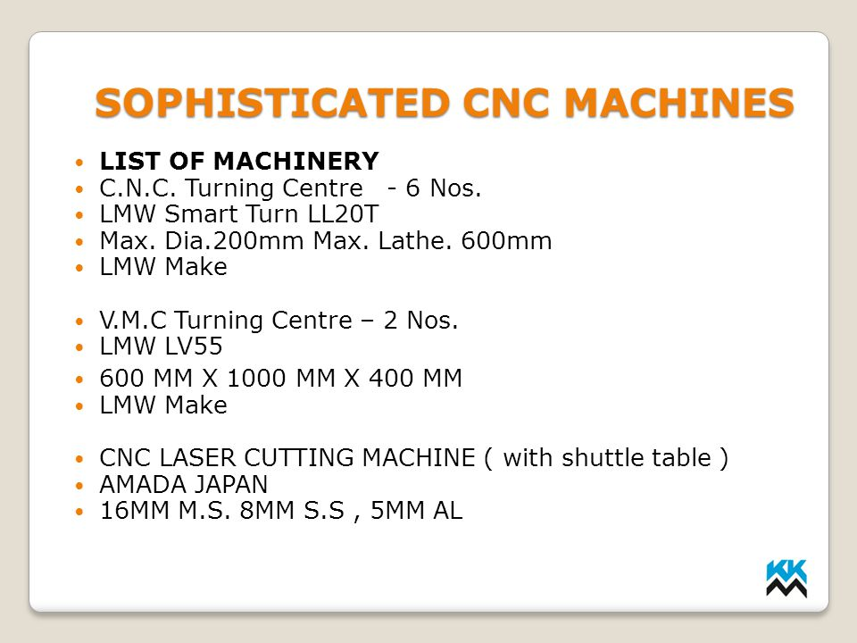 SOPHISTICATED CNC MACHINES