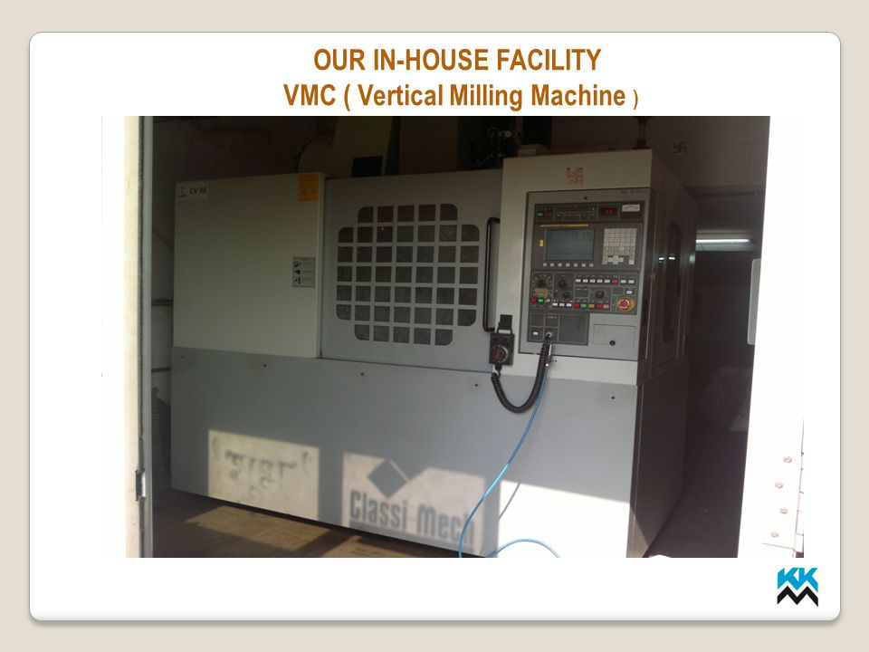 VMC ( Vertical Milling Machine )