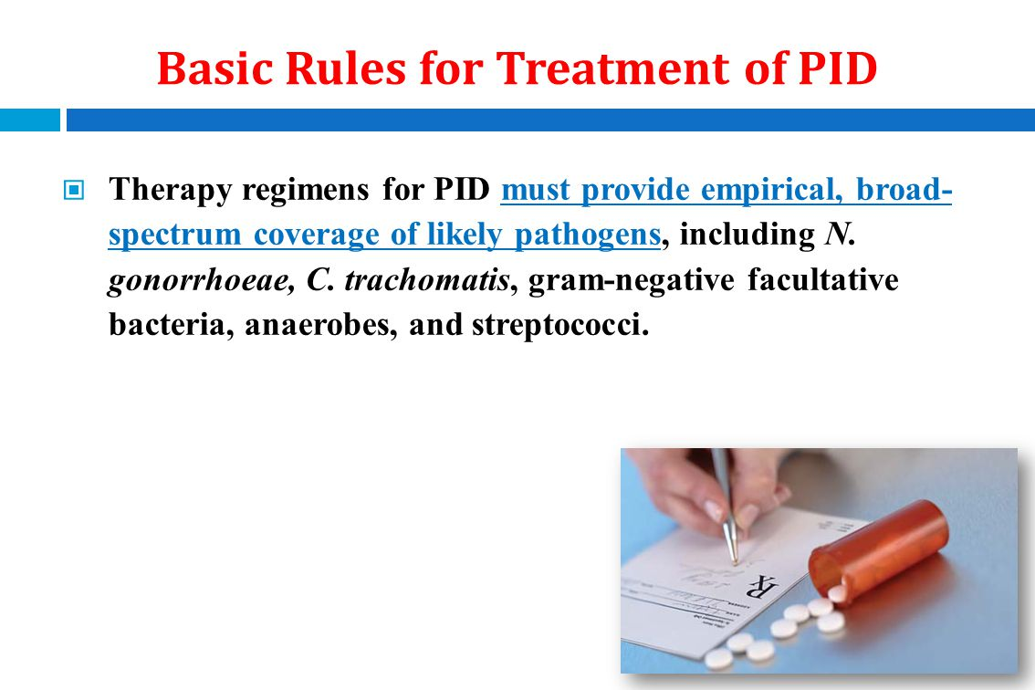 Basic Rules for Treatment of PID