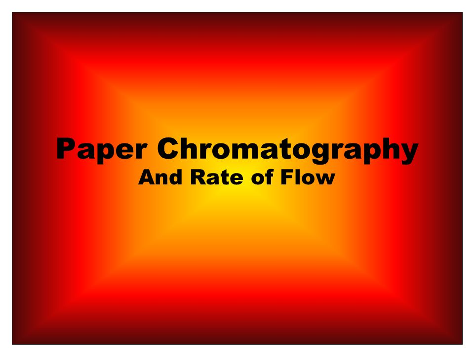 Paper Chromatography And Rate of Flow
