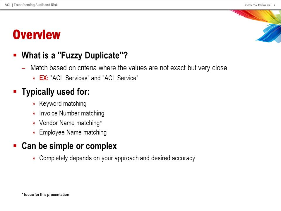 Overview What is a Fuzzy Duplicate Typically used for: