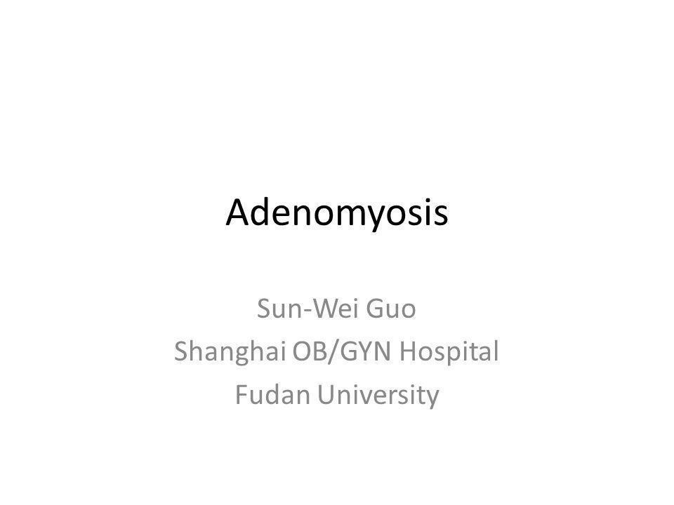 Sun-Wei Guo Shanghai OB/GYN Hospital Fudan University