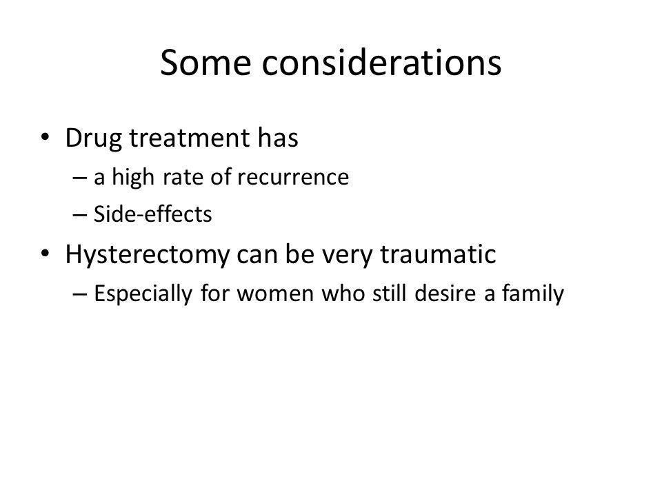 Some considerations Drug treatment has