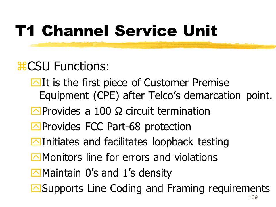 T1 Channel Service Unit CSU Functions: