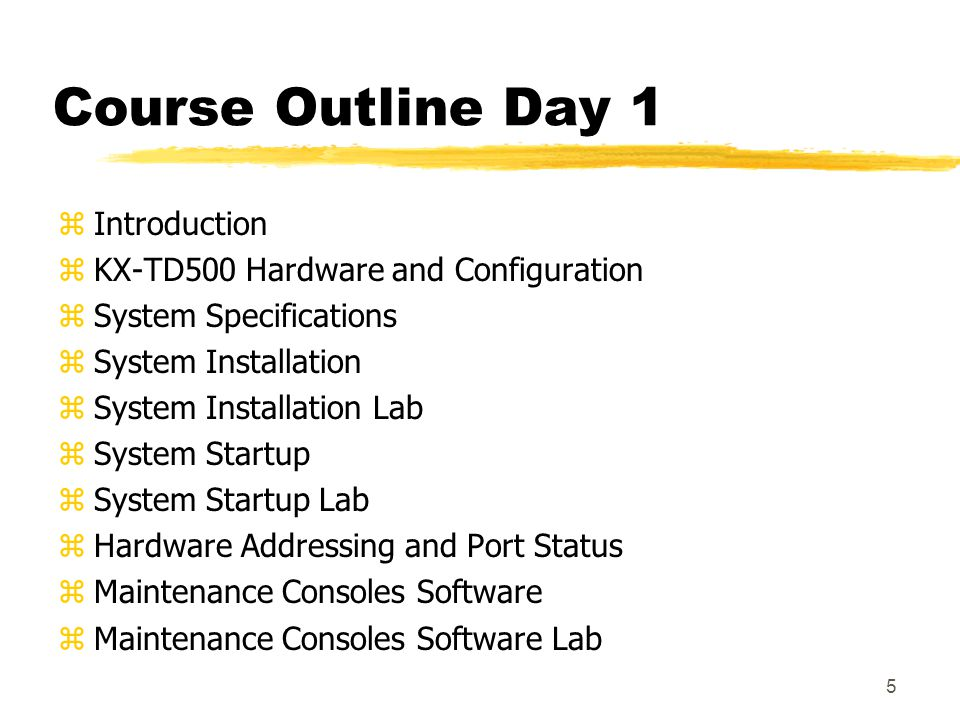 Course Outline Day 1 Introduction KX-TD500 Hardware and Configuration