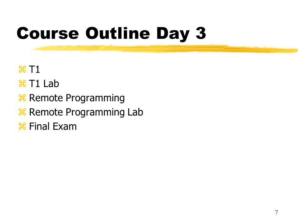 Course Outline Day 3 T1 T1 Lab Remote Programming