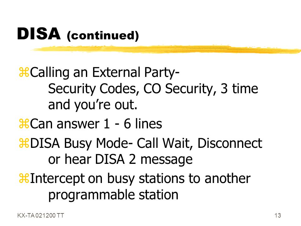 DISA (continued) Calling an External Party- Security Codes, CO Security, 3 time and you're out.