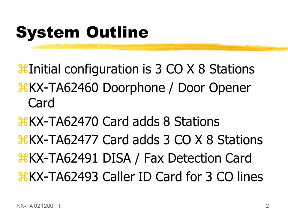 System Outline Initial configuration is 3 CO X 8 Stations