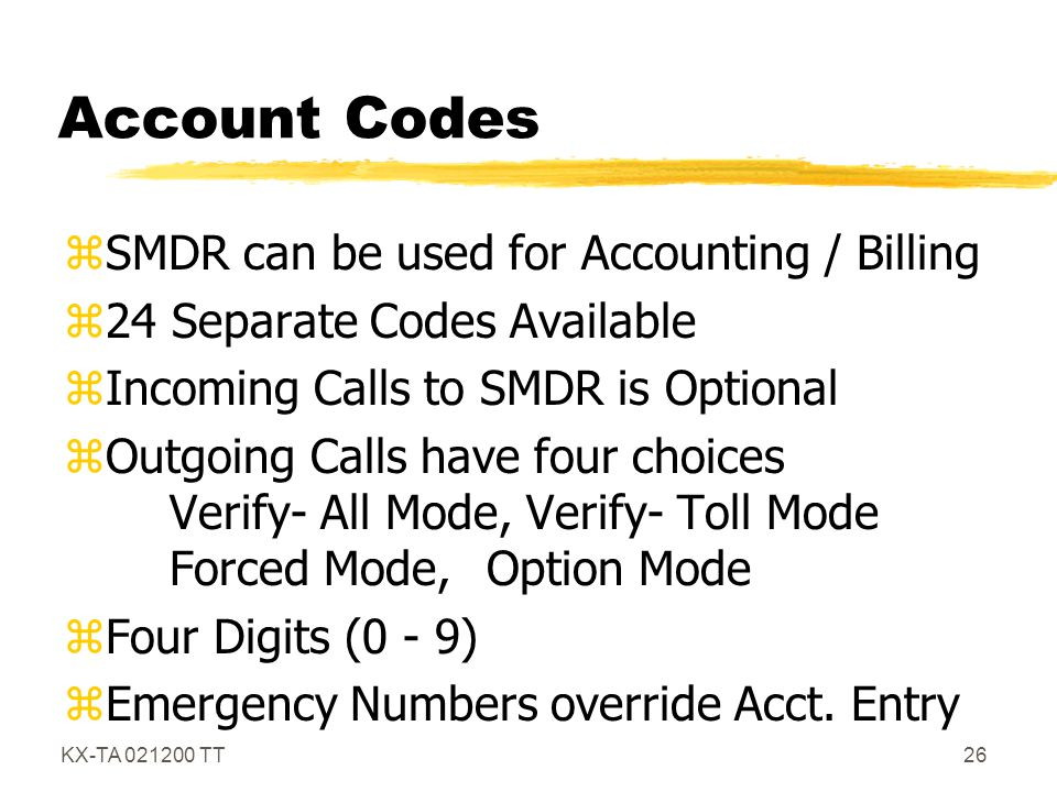 Account Codes SMDR can be used for Accounting / Billing