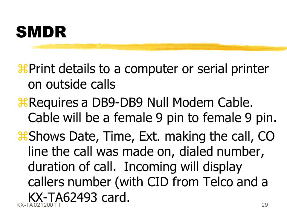 SMDR Print details to a computer or serial printer on outside calls