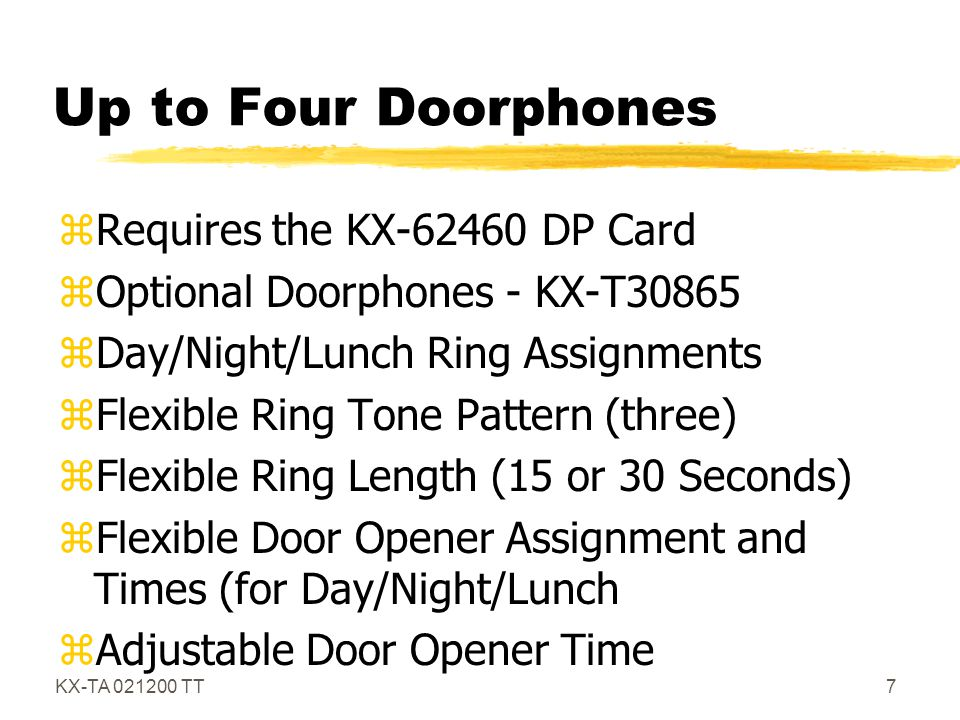 Up to Four Doorphones Requires the KX-62460 DP Card