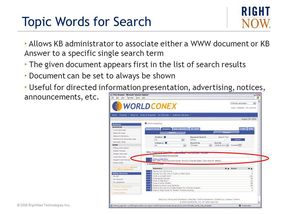 Topic Words for Search Allows KB administrator to associate either a WWW document or KB Answer to a specific single search term.