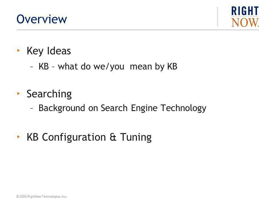 Overview Key Ideas Searching KB Configuration & Tuning
