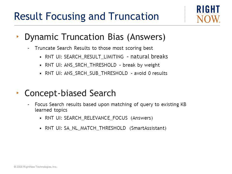 Result Focusing and Truncation