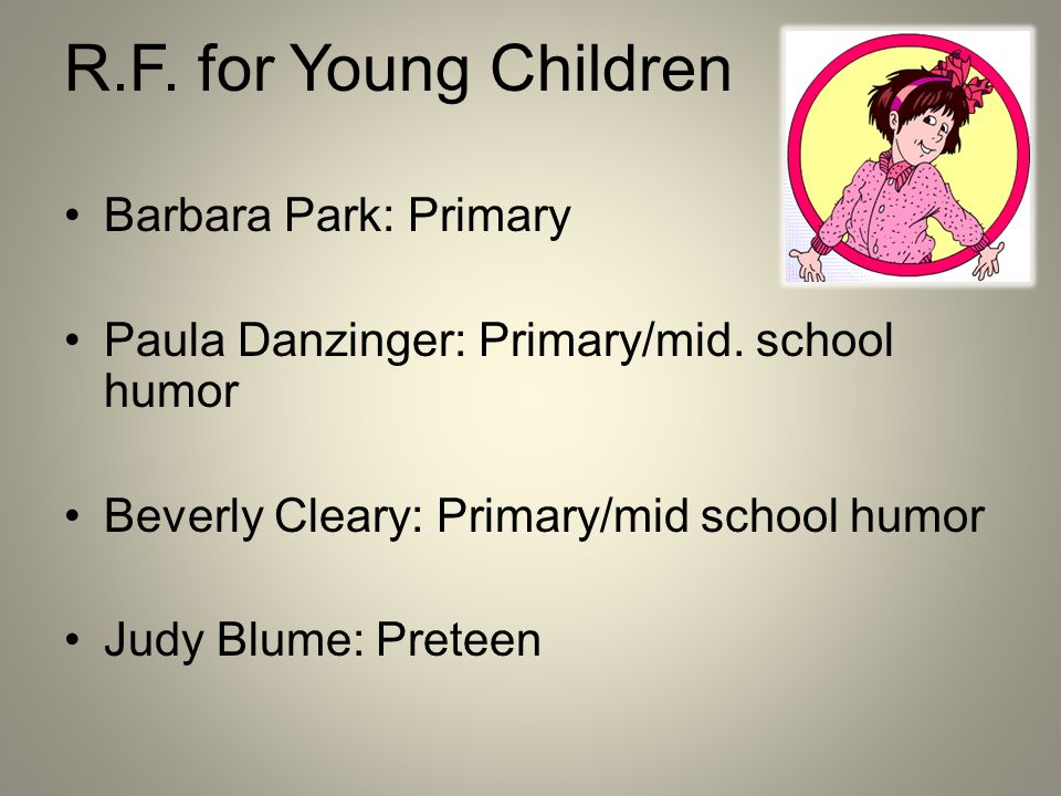 R.F. for Young Children Barbara Park: Primary