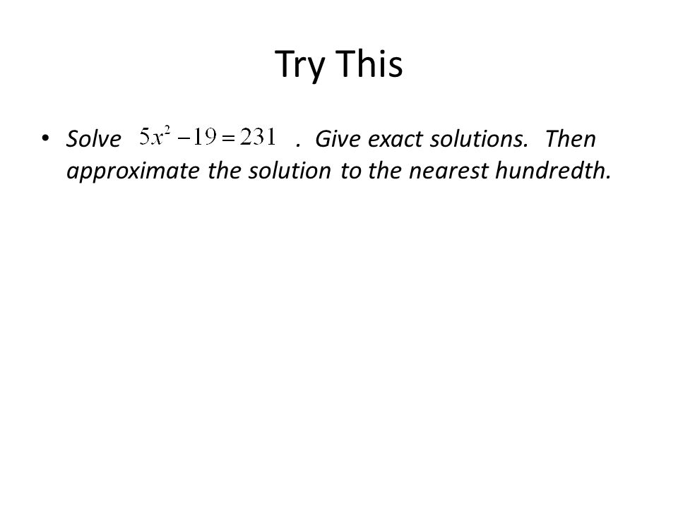 Try This Solve . Give exact solutions.