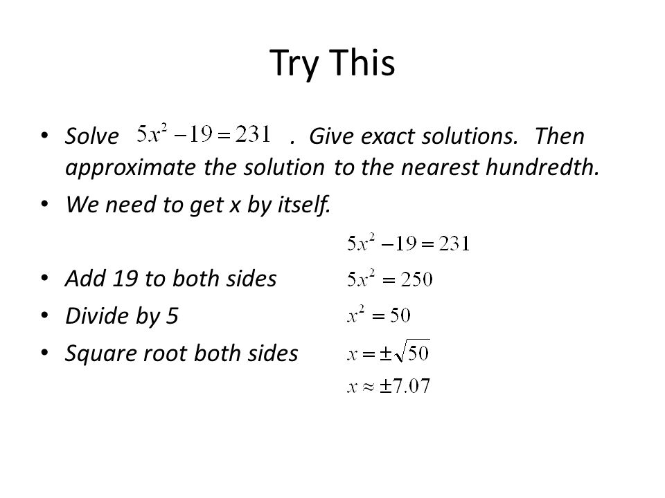 Try This Solve . Give exact solutions. Then approximate the solution to the nearest hundredth.