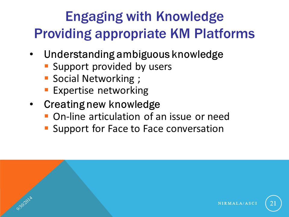 Engaging with Knowledge Providing appropriate KM Platforms