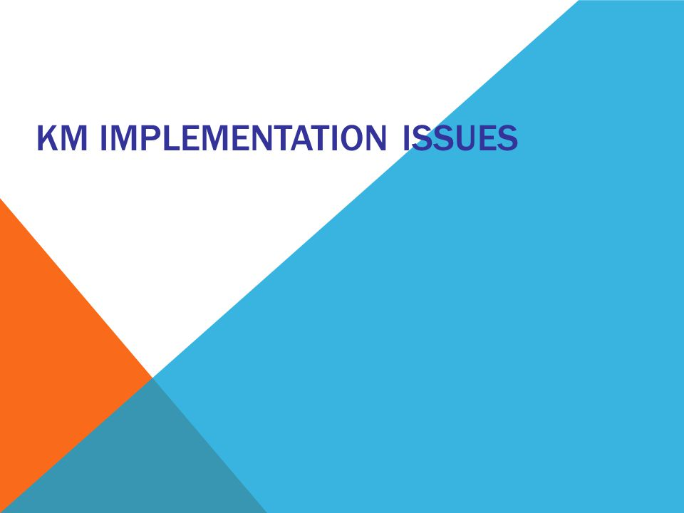 KM Implementation issues