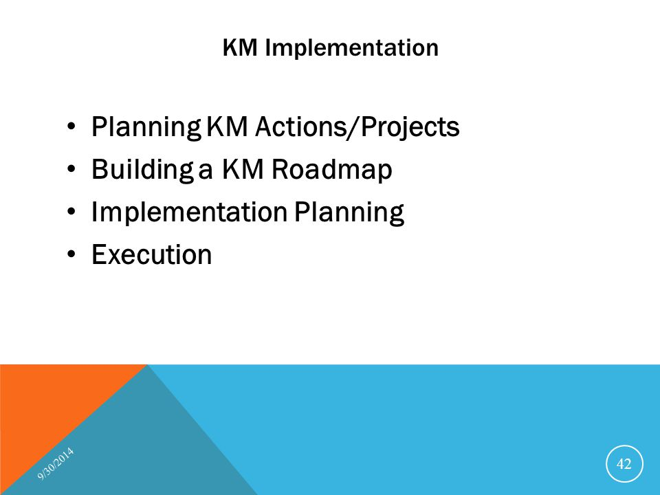 Planning KM Actions/Projects Building a KM Roadmap