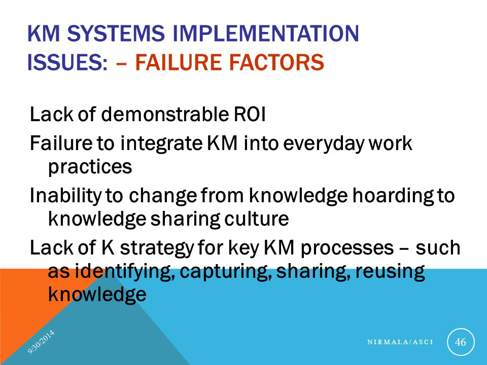 KM Systems Implementation issues: – Failure factors
