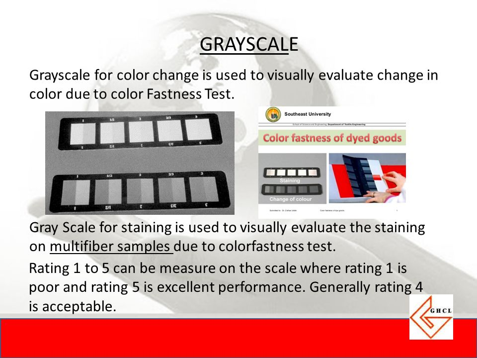 GRAYSCALE Grayscale for color change is used to visually evaluate change in color due to color Fastness Test.