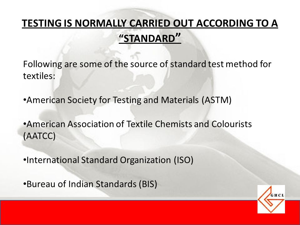 TESTING IS NORMALLY CARRIED OUT ACCORDING TO A STANDARD