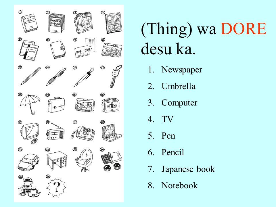 (Thing) wa DORE desu ka. Newspaper Umbrella Computer TV Pen Pencil