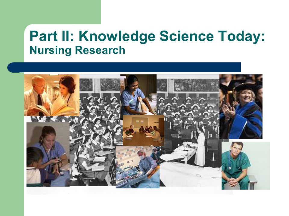 Part II: Knowledge Science Today: Nursing Research