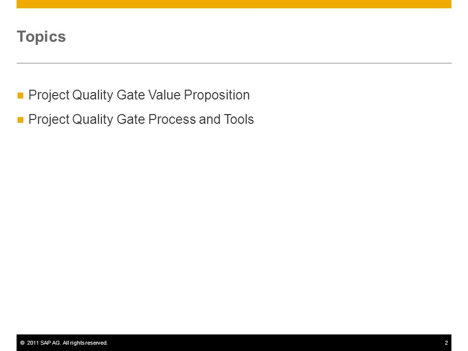 Topics Project Quality Gate Value Proposition