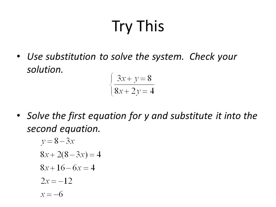 Try This Use substitution to solve the system. Check your solution.