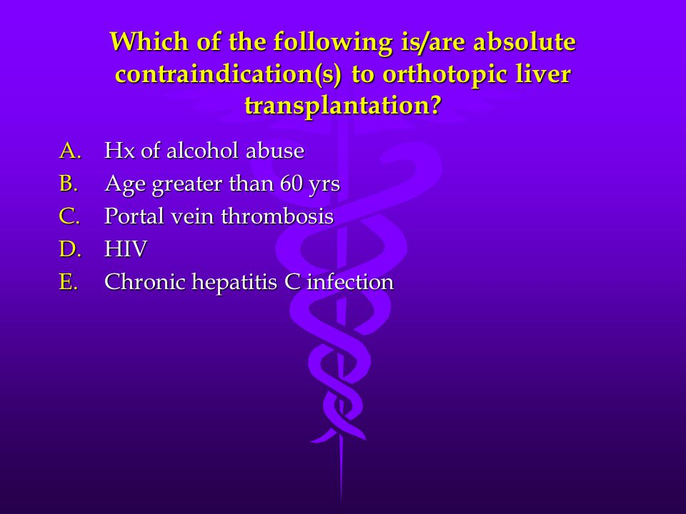 Which of the following is/are absolute contraindication(s) to orthotopic liver transplantation