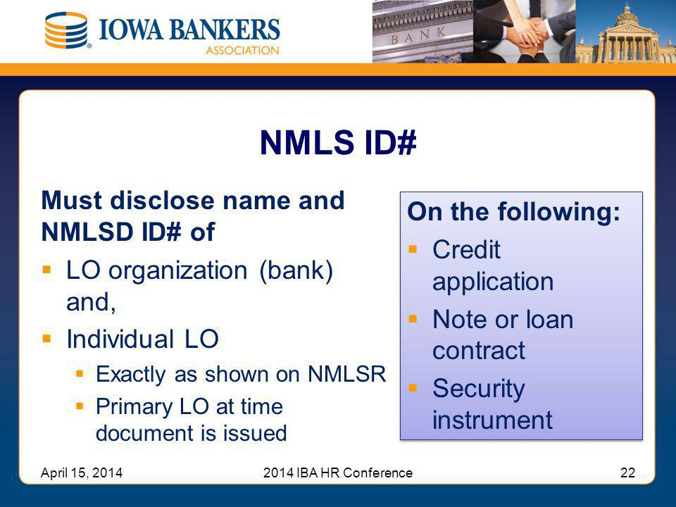 NMLS ID# Must disclose name and NMLSD ID# of On the following: