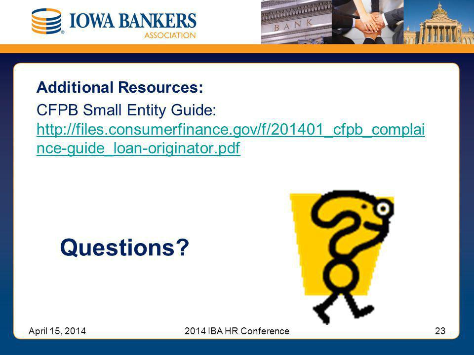 Additional Resources: CFPB Small Entity Guide: http://files