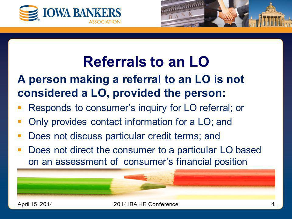 Referrals to an LO A person making a referral to an LO is not considered a LO, provided the person: